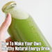 You Can Make Your Own Energy Drink! Homemade Energy Drink Recipes Using Green Tea!